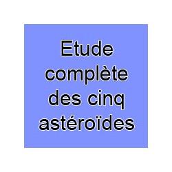 Etude complète des cinq astéroïdes